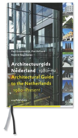 Architectuurgids Nederland (1980-nu) = Architectural Guide to the Netherlands (1980-Present)
