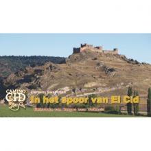In Het Spoor Van El Cid: Burgos - Valencia