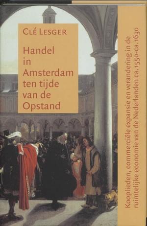 Handel in Amsterdam ten tijde van de Opstand