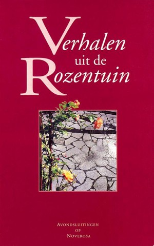Verhalen uit de rozentuin 1 avondsluitingen op Noverosa c-d
