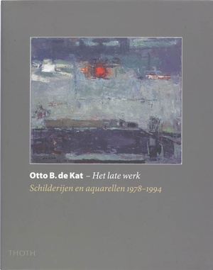 Otto B. de Kat Het late werk