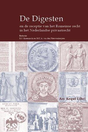 De Digesten en de receptie van het Romeinse recht in het Nederlandse privaatrecht