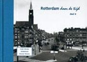 Rotterdam Door De Tijd Deel 4 Oude Westen Middelland Nieuwe Westen
