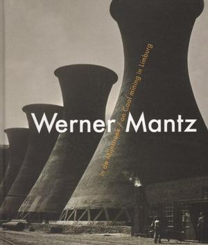 Werner Mantz in de Mijnstreek / on Cool mining in Limburg