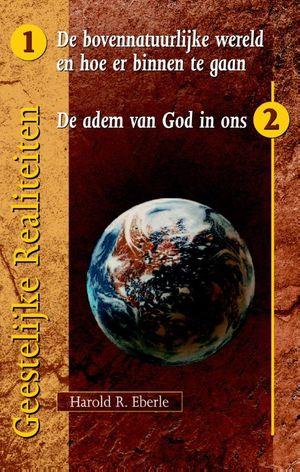 de bovennatuurlijke wereld en hoe er binnen te gaan/ de adem van God in ons
