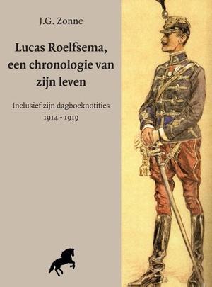 Lucas Roelfsema, een chronolgie van zijn leven