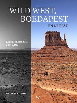 WILD WEST, BOEDAPEST EN DE REST