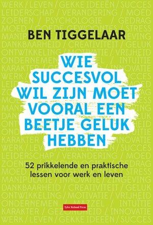 Wie succesvol wil zijn moet vooral een beetje geluk hebben