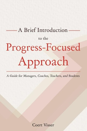 A Brief Introduction to the Progress-Focused Approach