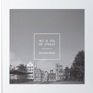 Het is stil op straat - Amsterdam