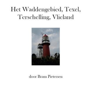 Het Waddengebied, Texel, Terschelling, Vlieland