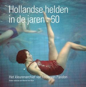 Hollandse helden in de jaren 60
