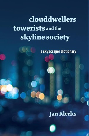 Clouddwellers, towerists and the skyline society