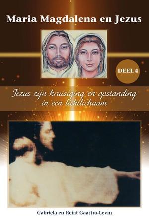 Jezus zijn kruisiging en opstanding in een lichtlichaam