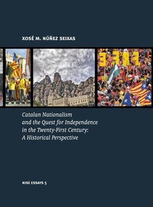 Catalan Nationalism and the Quest for Independence in the Twenty-First Century