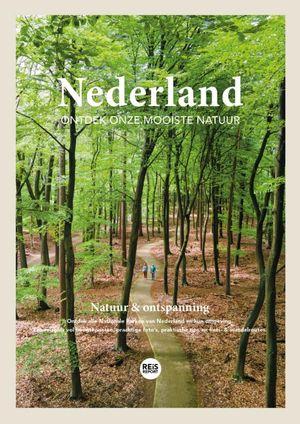 Nederland - Ontdek onze mooiste natuur | Reisgids natuur & ontspanning