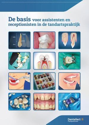 De basis voor assistenten en receptionisten in de tandartspraktijk