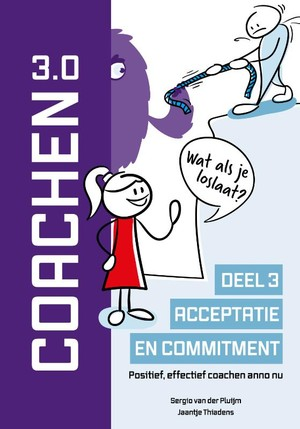 Coachen 3.0 deel 3 Acceptatie en commitment