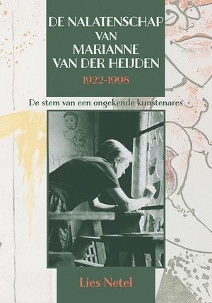 De nalatenschap van Marianne van der Heijden (1922-1998)