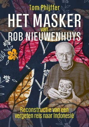 Het masker van Rob Nieuwenhuys