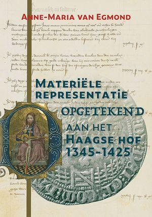 Materiële representatie opgetekend aan het Haagse hof (1345-1425)