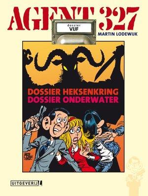 Agent 327 dossier 5 - Dossier Heksenkring & Dossier Onderwater