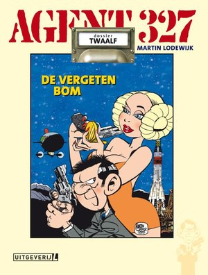 Agent 327 | Dossier 12 - De vergeten bom