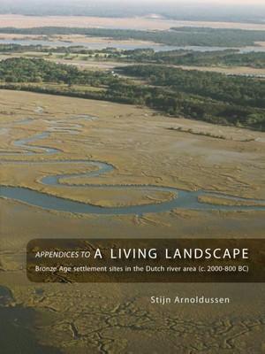 Appendices to: A living landscape