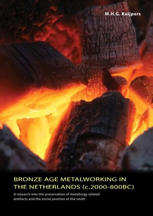 Bronze Age metalworking in the Netherlands (C. 2000 - 800 BC)