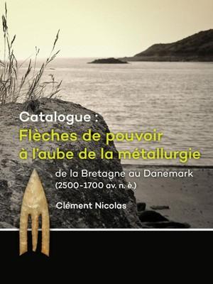 Catalogue: Flèches de pouvoir à l'aube de la métallurgie de la Bretagne au Danemark (2500-1700 av. n. è.)