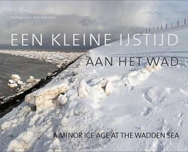 Een kleine ijstijd aan het wad / a minor age at the Wadden Sea