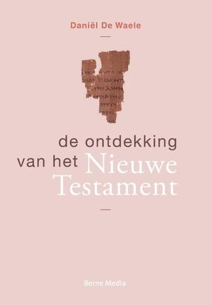 De ontdekking van het Nieuwe Testament