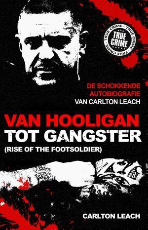 Van hooligan tot gangster
