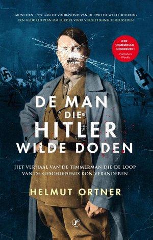 De man die Hitler wilde doden