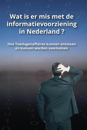 Wat is er mis met de informatievoorziening in Nederland ?