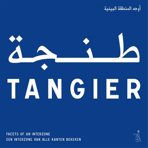 Tangier - Facets of an Interzone