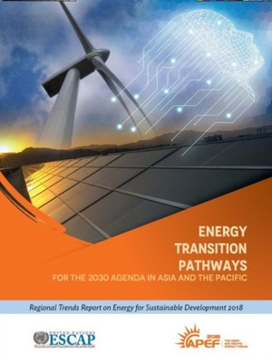 Energy Transition Pathways For The 2030 Agenda In Asia And The Pacific