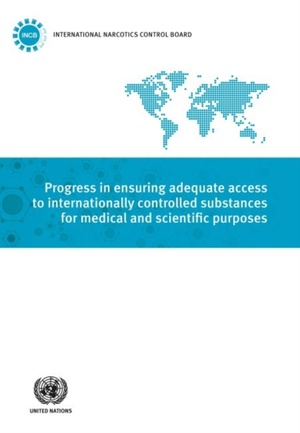 Progress In Ensuring Adequate Access To Internationally Controlled Substances For Medical And Scientific Purposes