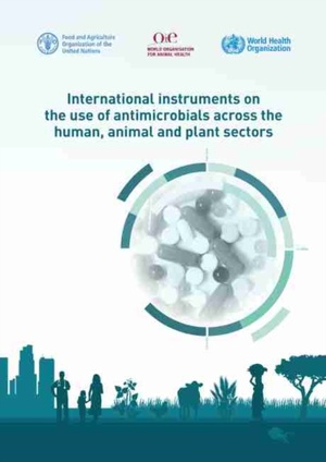 International Instruments On The Use Of Antimicrobials Across The Human, Animal And Plant Sectors