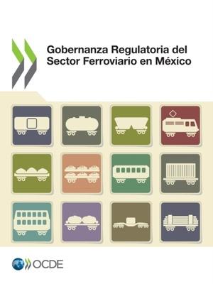 Gobernanza Regulatoria Del Sector Ferroviario En Mexico