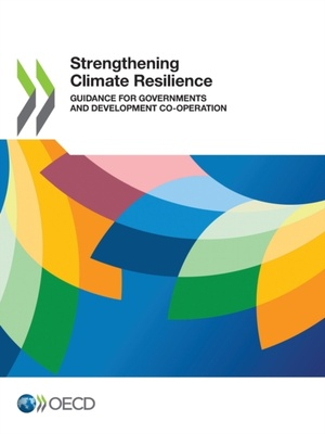 Strengthening Climate Resilience Guidance For Governments And Development Co-operation