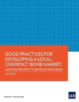 Good Practices For Developing A Local Currency Bond Market
