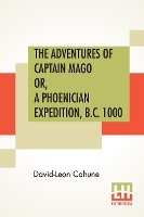 Adventures Of Captain Mago Or, A Phoenician Expedition, B.c. 1000