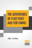 Adventures Of Fleet Foot And Her Fawns