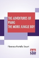 Adventures Of Piang The Moro Jungle Boy