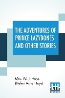 Adventures Of Prince Lazybones And Other Stories