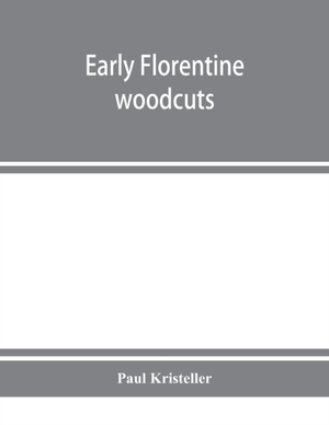 Early Florentine Woodcuts