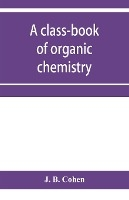 Class-book Of Organic Chemistry
