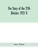 The Story Of The 27th Division 1921 Ii