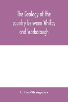Geology Of The Country Between Whitby And Scarborough